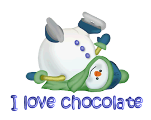 I love chocolate - CuteSnowman1318