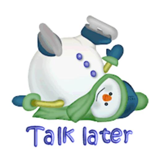Talk later - CuteSnowman1318
