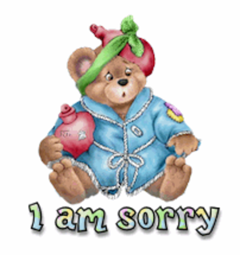 I am sorry - BearGetWellSoon