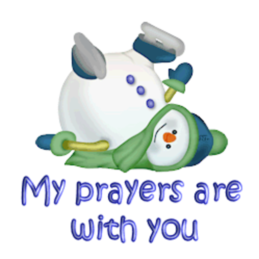 My prayers are with you - CuteSnowman1318