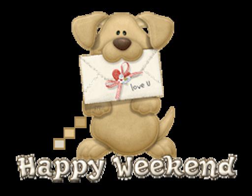 Happy Weekend - PuppyLoveULetter