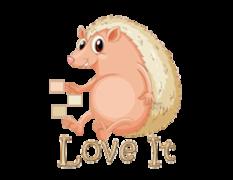 Love It - CutePorcupine